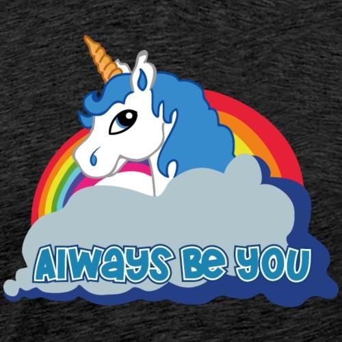Always be you (Unicorn) - Männer Premium T-Shirt
