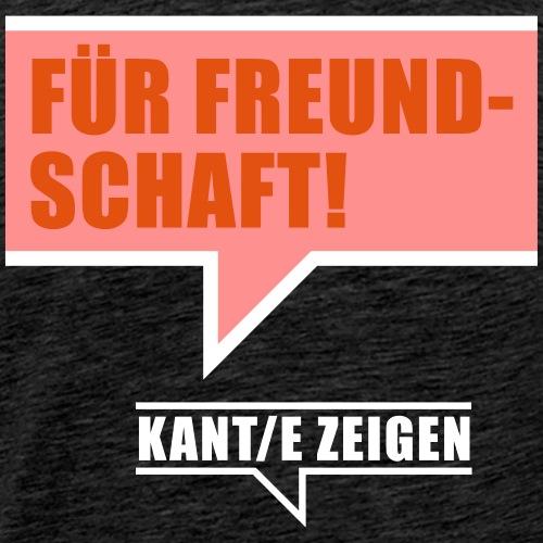 Für Freundschaft - Männer Premium T-Shirt