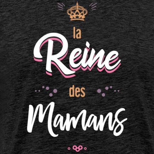 La reine des mamans - T-shirt Premium Homme