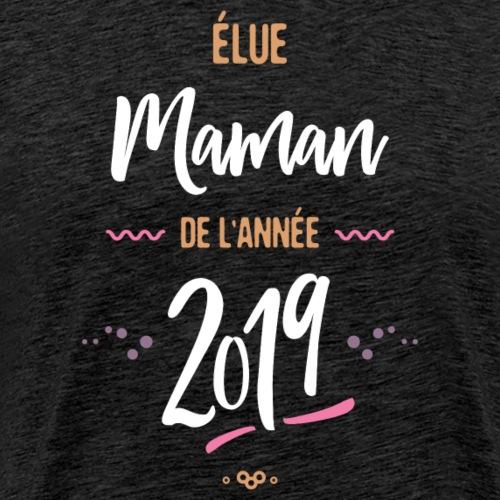 Élue maman de l'année 2019 - T-shirt Premium Homme