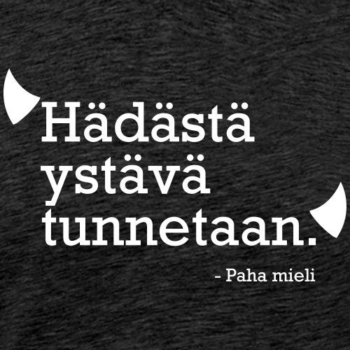 Hädästä ystävä tunnetaan - Miesten premium t-paita