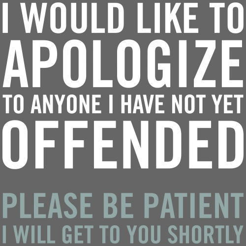 I would like to apologize to anyone I have... - Premium-T-shirt herr