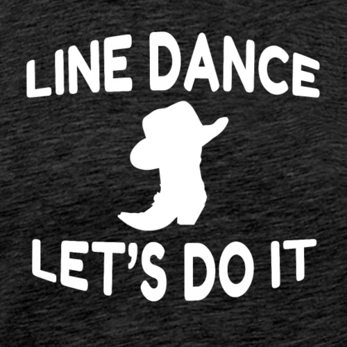 "Cooles Line Dance Motto Shirt ""Let s do it"" - Männer Premium T-Shirt"