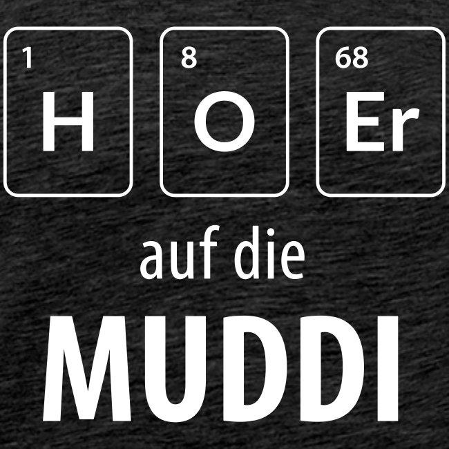 Hör auf die Muddi