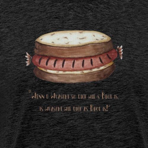 Wuaschtweisheit - Männer Premium T-Shirt