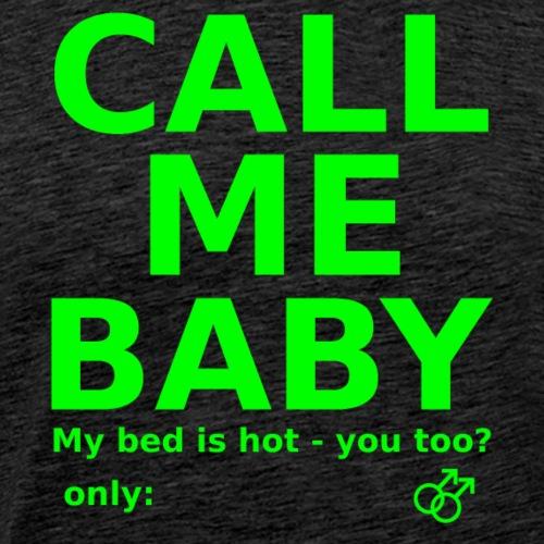 hot_bed_call_me_only-gay_green - Männer Premium T-Shirt