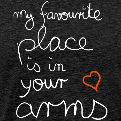 Valentinstag: Favourite Place In Your Arms - Männer Premium T-Shirt