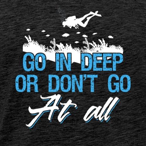 Diving Go In Deep - Männer Premium T-Shirt