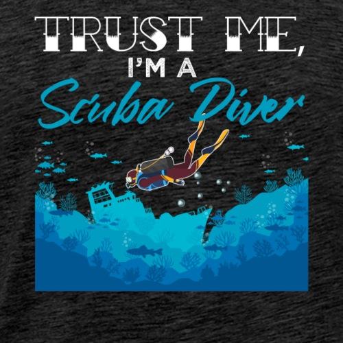 Trust Me, I'm A Scuba Diver - Männer Premium T-Shirt