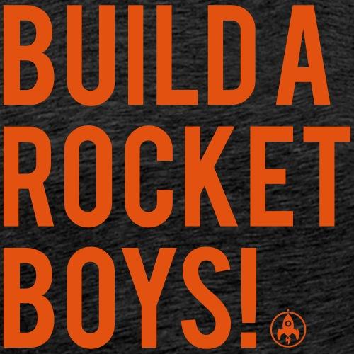 Build a rocket boys - Mannen Premium T-shirt