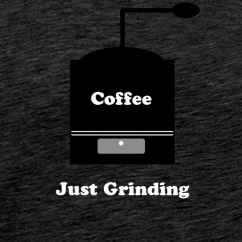grinding - Men's Premium T-Shirt