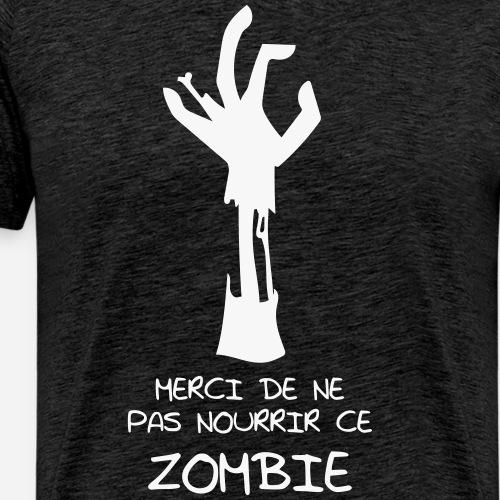 Ne pas nourrir zombie - T-shirt Premium Homme