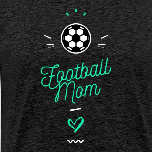 Football-mom - T-shirt Premium Homme