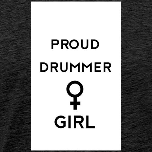 Proud drummer girl - white - Herre premium T-shirt