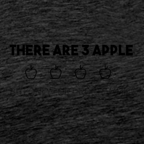 There are 3 apple - Maglietta Premium da uomo