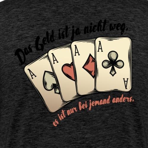 Poker Spruch - Männer Premium T-Shirt