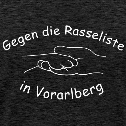 Gegen die Rasseliste in Vorarlberg withe - Männer Premium T-Shirt