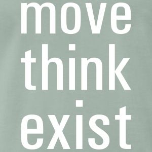 Move think exist - Men's Premium T-Shirt