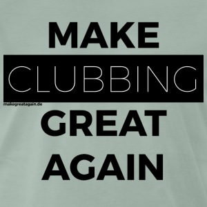 MAKE CLUBBING GREAT AGAIN black - Männer Premium T-Shirt
