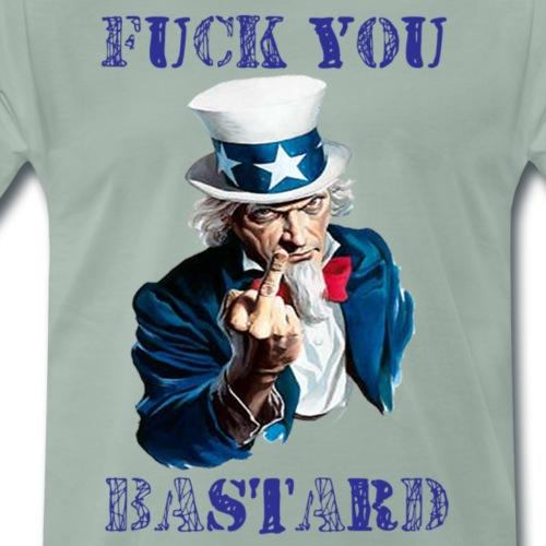 Fuck You Bastard - Camiseta premium hombre