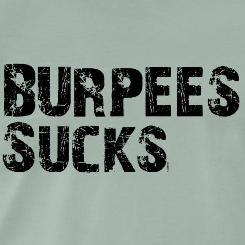 Burpees sucks Motto Fitness Sport - Männer Premium T-Shirt