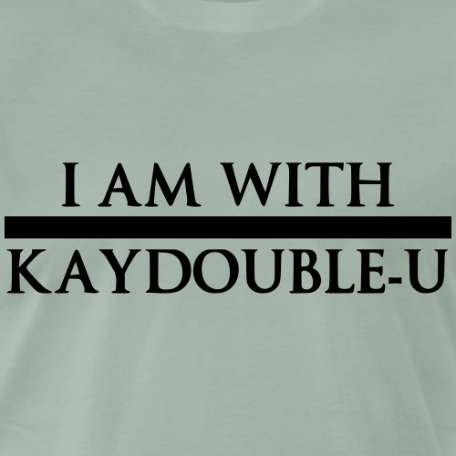 I AM WITH KAYDOUBLE U - Männer Premium T-Shirt