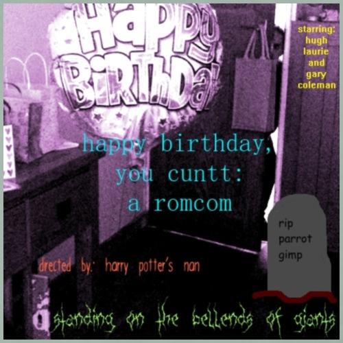 Happy Birthday, You Cunt: A Romcom - Men's Premium T-Shirt