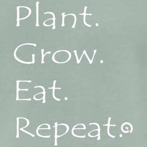 Plant Grow Eat Repeat: Weiße Schrift - Männer Premium T-Shirt