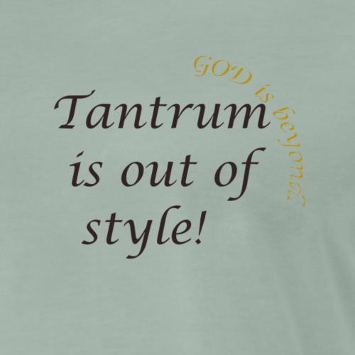 Tantrum is out of style - Männer Premium T-Shirt