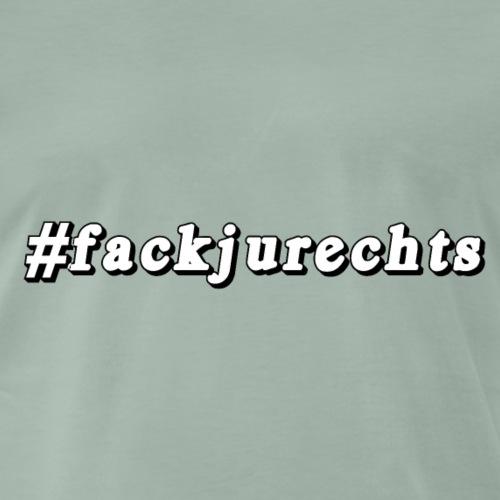 #fackjurechts - Männer Premium T-Shirt