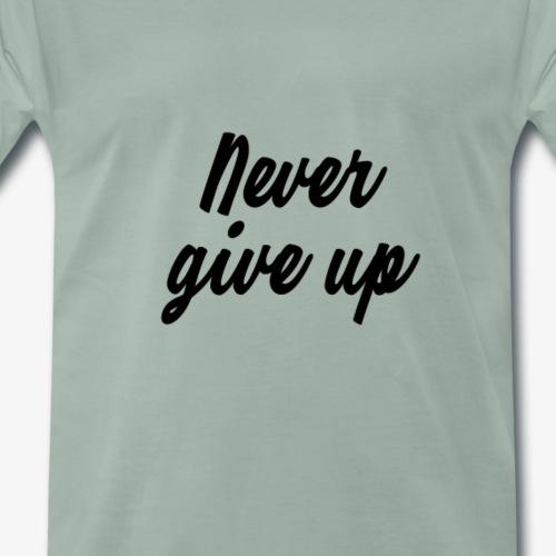 never give up - Männer Premium T-Shirt