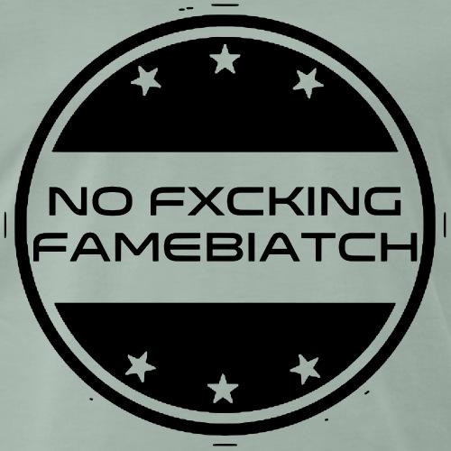 No fxching famebiatch - Männer Premium T-Shirt
