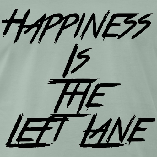 Happiness is the legt lane - Männer Premium T-Shirt