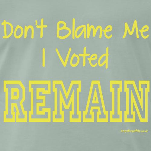 Dont Blame Me - Men's Premium T-Shirt