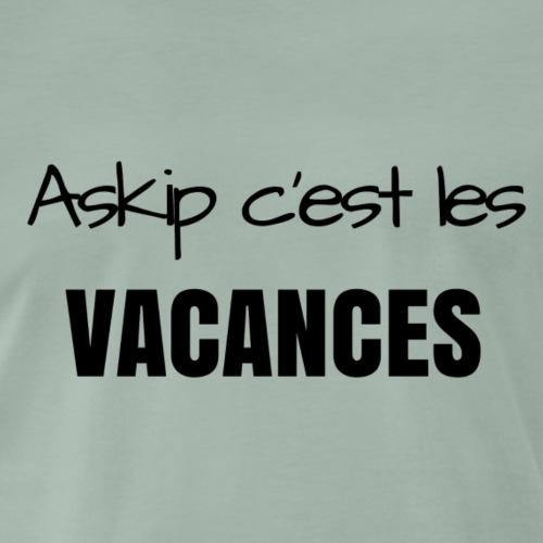 Askip c'est les vacances - T-shirt Premium Homme