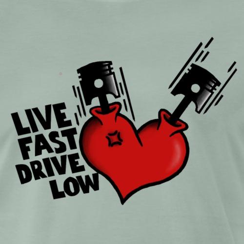 live fast drive low - Männer Premium T-Shirt