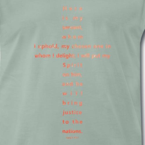 Isaiah 42 - Mannen Premium T-shirt