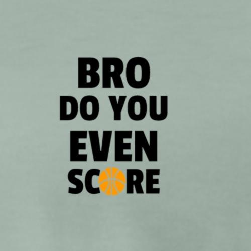 Bro do you even score - Männer Premium T-Shirt