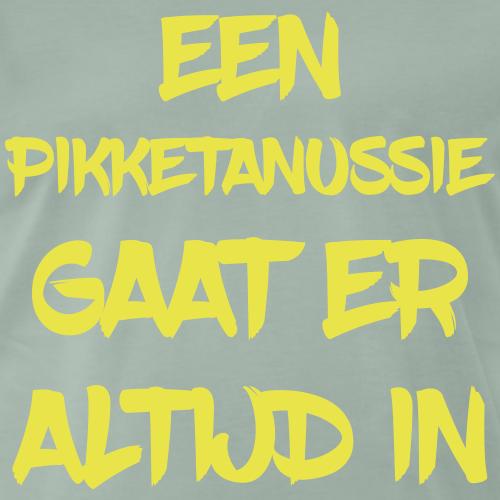 een pikketanussie gaat - Mannen Premium T-shirt