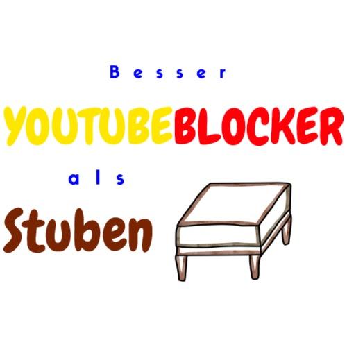 Besser Youtubeblocker als Stubenhocker - Männer Premium T-Shirt