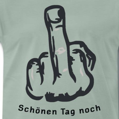 Schönen Tag noch - Männer Premium T-Shirt