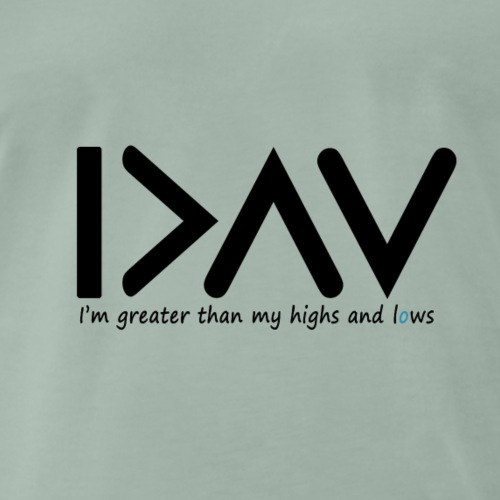 I'm greater than my highs and lows - Männer Premium T-Shirt