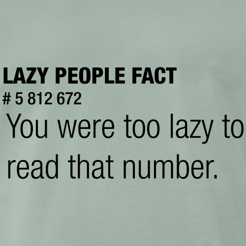 Lazy People Fact - T-shirt Premium Homme