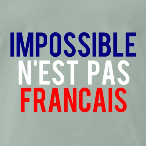 impossible n est pas francais - T-shirt Premium Homme