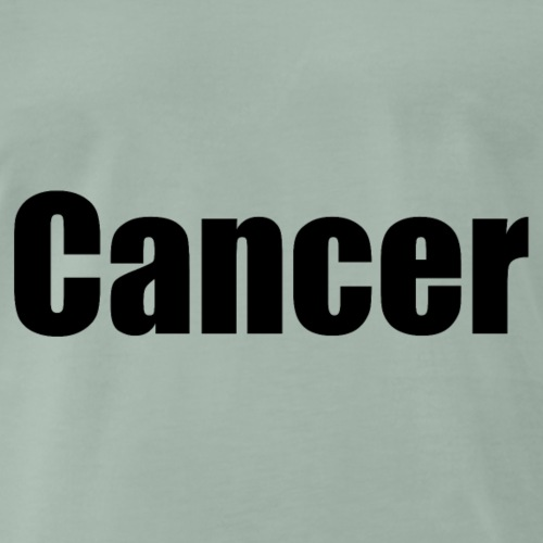 Cancer. - Men's Premium T-Shirt