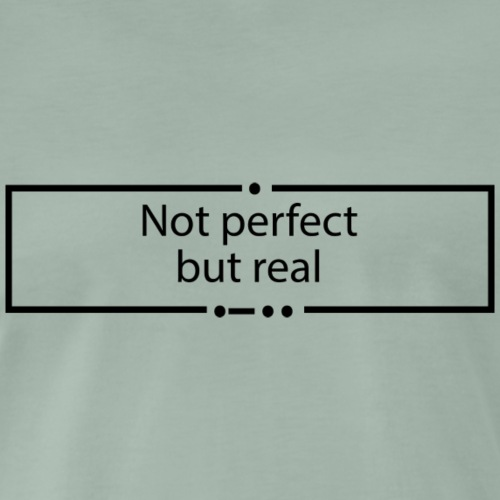 Not perfect but real - Männer Premium T-Shirt
