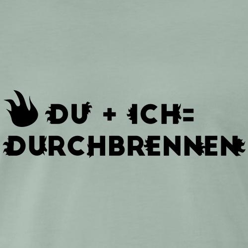 Du + Ich = Durchbrennen - Männer Premium T-Shirt