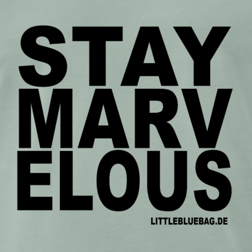 stay marvelous - Männer Premium T-Shirt