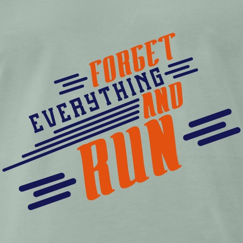 Forget everything and run - Mannen Premium T-shirt