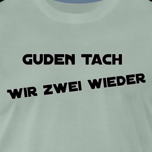 guden tach - Männer Premium T-Shirt